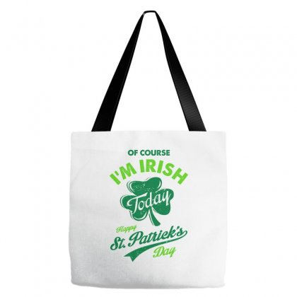 I'm Irish Today Tote Bags Designed By Ale C. Lopez