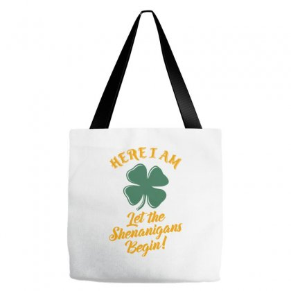 Here I Am Let The Shenanigans Tote Bags Designed By Ale C. Lopez