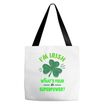 I'm Irish - What's Your Superpower Tote Bags Designed By Ale C. Lopez