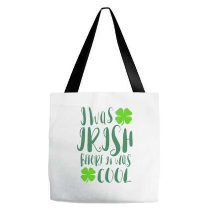 I Was Irish Before It Was Cool Tote Bags Designed By Ale C. Lopez