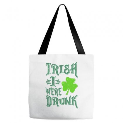 Irish I Were Drunk Tote Bags Designed By Ale C. Lopez