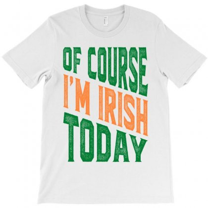 Of Course I'm Irish T-shirt Designed By Ale C. Lopez