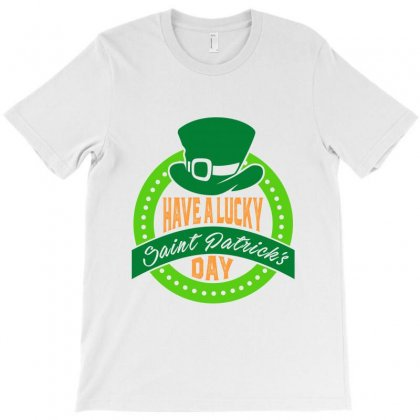 Have A Lucky St. Patrick's Day T-shirt Designed By Ale C. Lopez
