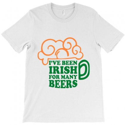 I've Been Irish For Many Beers T-shirt Designed By Ale C. Lopez