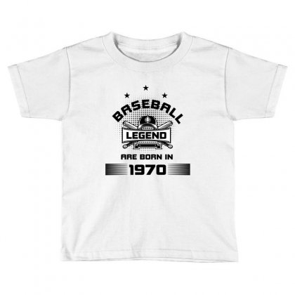 Baseball Legend Are Born In 1970 Toddler T-shirt Designed By Wizarts