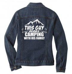 This Guy Loves Camping With His Family Ladies Denim Jacket | Artistshot