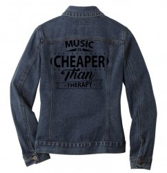 Music Is Cheaper Than Therapy Ladies Denim Jacket | Artistshot