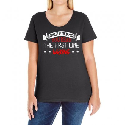 What If I Told You You Read The First Line Wrong Ladies Curvy T-shirt Designed By Vanode Art