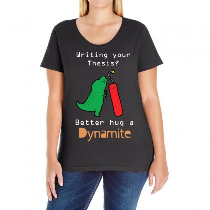 Writing Your Thesis Better Hug A Dynamite Ladies Curvy T-shirt Designed By Vanode Art