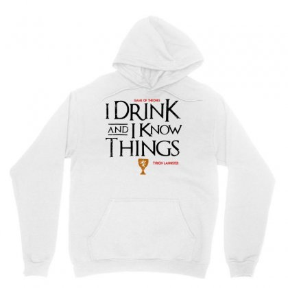 I Drink And Know Things Unisex Hoodie Designed By Frizidan