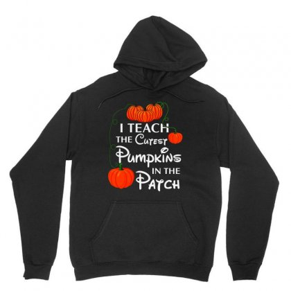 I Teach The Cutest Pumkins In The Patch Unisex Hoodie Designed By Bertaria