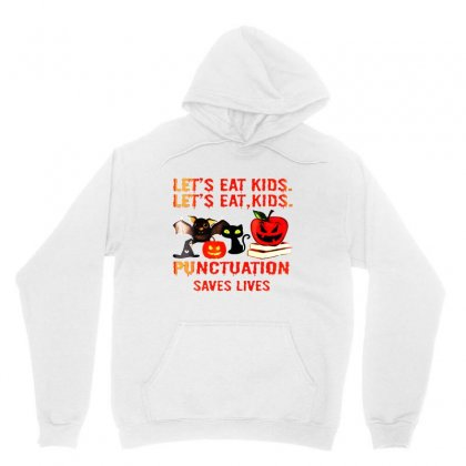 Let's Eat Kids Punctuation Saves Lives Unisex Hoodie Designed By Bertaria