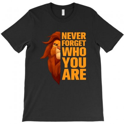 Never Forget Who You Are For Dark T-shirt Designed By Nurbetulk