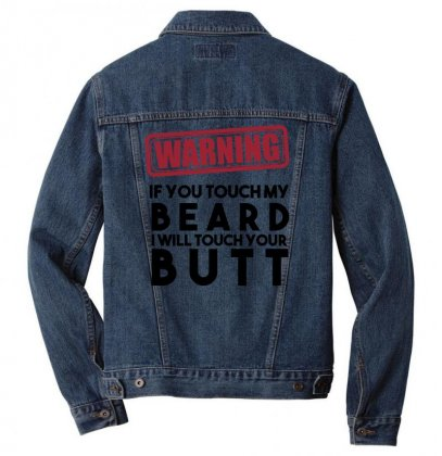 Warning If You Touch My Beard I Will Touch Your Butt Men Denim Jacket Designed By Gematees