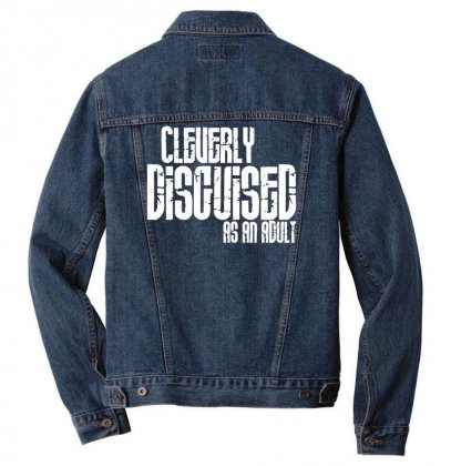 Cleverly Disguised As An Adult Men Denim Jacket Designed By Gematees