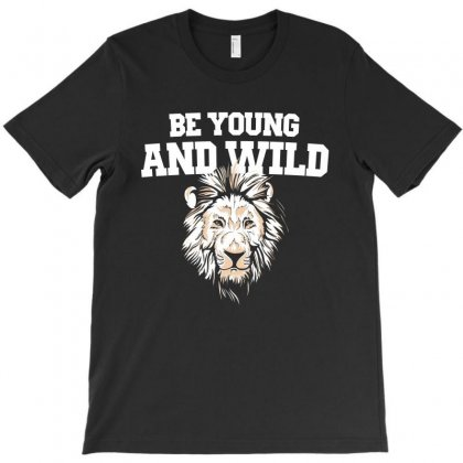 Be Young And Wild T-shirt Designed By Noir Est Conception