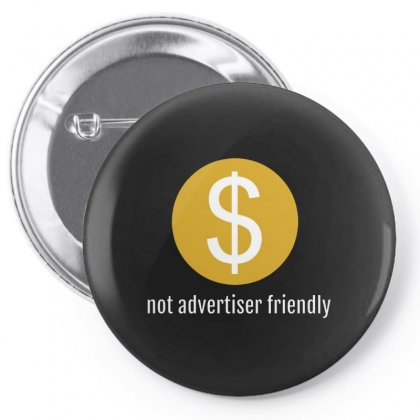 Not Advertiser Friendly Pin-back Button Designed By Bertaria