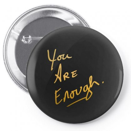 You Are Enough Pin-back Button Designed By Bertaria