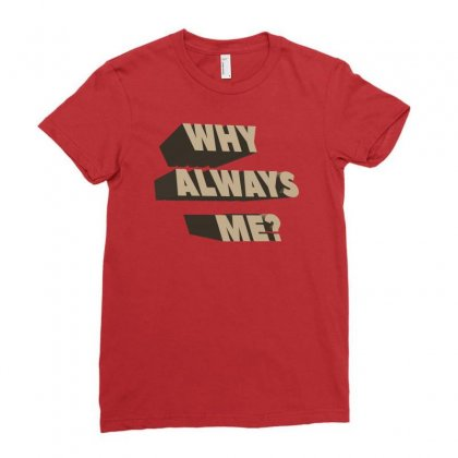 Why Always Me For Dark Ladies Fitted T-shirt Designed By Nurbetulk