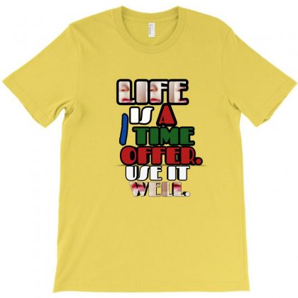 Life Is One Time Offer Use It Well T-shirt Designed By Fahimcool