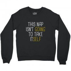 isn't going Crewneck Sweatshirt | Artistshot