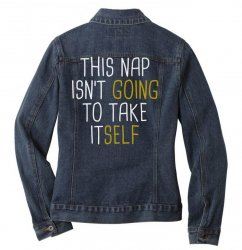 isn't going Ladies Denim Jacket | Artistshot