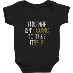 isn't going Baby Bodysuit | Artistshot
