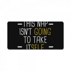 isn't going License Plate | Artistshot