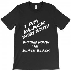 i am black T-Shirt | Artistshot