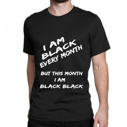 i am black Classic T-shirt | Artistshot