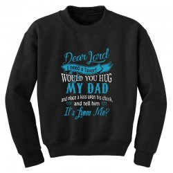 hug my dad Youth Sweatshirt | Artistshot