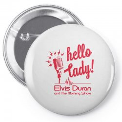 hello lady Pin-back button | Artistshot