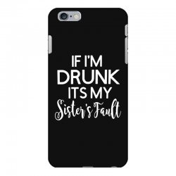 drunk sister iPhone 6 Plus/6s Plus Case | Artistshot