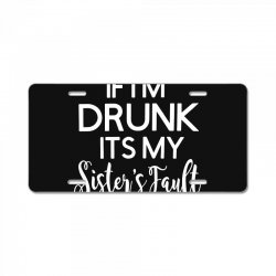 drunk sister License Plate | Artistshot