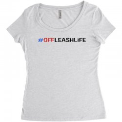 #offleashlife Women's Triblend Scoop T-shirt | Artistshot