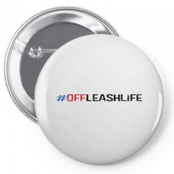 #offleashlife Pin-back button | Artistshot