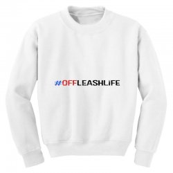 #offleashlife Youth Sweatshirt | Artistshot