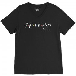 a friend forever V-Neck Tee | Artistshot