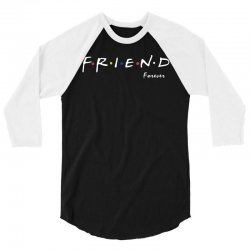 a friend forever 3/4 Sleeve Shirt | Artistshot