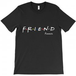 a friend forever T-Shirt | Artistshot
