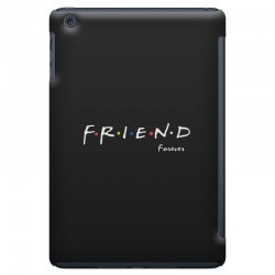 a friend forever iPad Mini Case | Artistshot