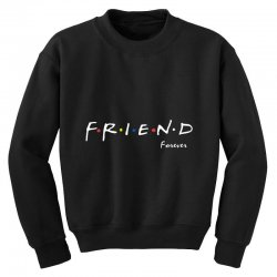 a friend forever Youth Sweatshirt | Artistshot