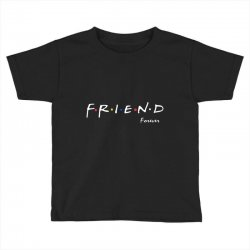 a friend forever Toddler T-shirt | Artistshot