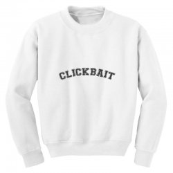 click bait black Youth Sweatshirt | Artistshot