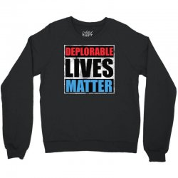 deplorable lives matter Crewneck Sweatshirt | Artistshot