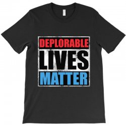 deplorable lives matter T-Shirt | Artistshot