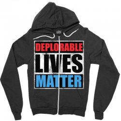 deplorable lives matter Zipper Hoodie | Artistshot