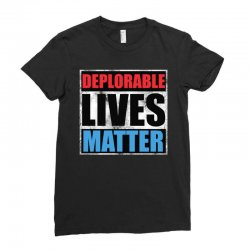 deplorable lives matter Ladies Fitted T-Shirt | Artistshot