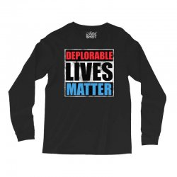 deplorable lives matter Long Sleeve Shirts | Artistshot
