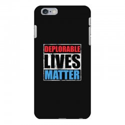 deplorable lives matter iPhone 6 Plus/6s Plus Case | Artistshot